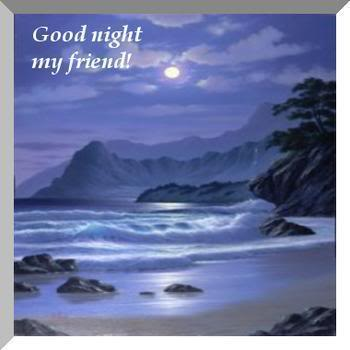 Good night my friend!